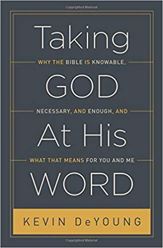 Taking God at His Word - Kevin DeYoung