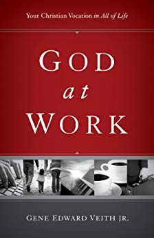 God at Work - Gene Edward Veith Jr.