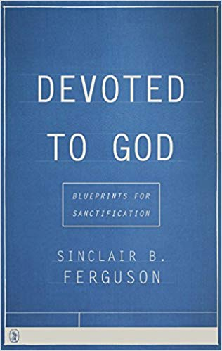 Devoted To God - Sinclair Ferguson