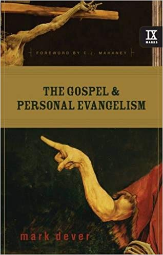 The Gospel & Personal Evangelism - Mark Dever