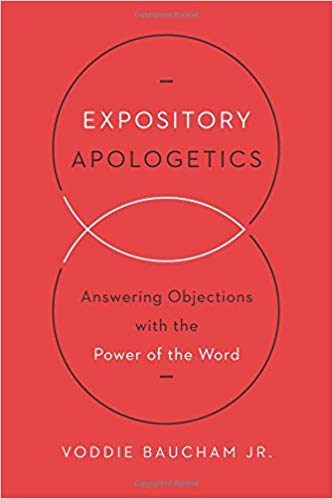 Expository Apologetics - Voddie Baucham