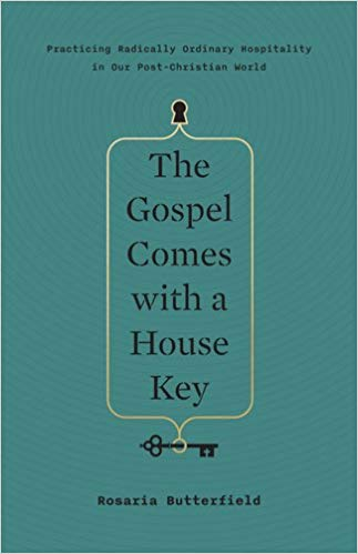 The Gospel Comes With a House Key - Rosaria Butterfield