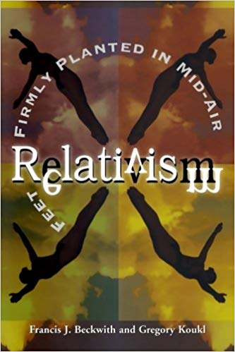 Relativism: Feet Firmly Planted in Mid-Air - Greg Koukl