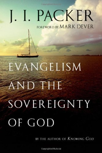 Evangelism and the Sovereignty of God - J.I. Packer