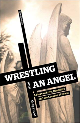 Wrestling With An Angel - Greg Lucas