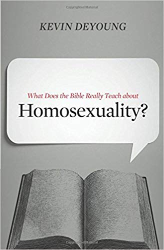 What Does the Bible Really Teach about Homosexuality? - Kevin DeYoung
