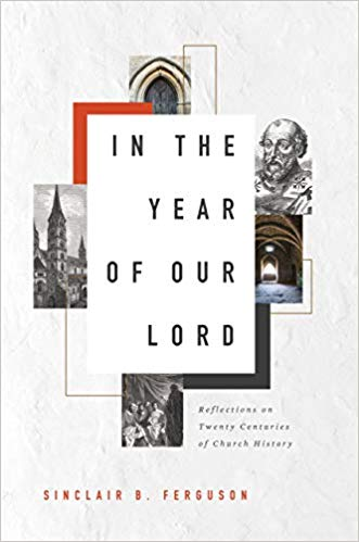 In the Year of Our Lord - Sinclair B. Ferguson
