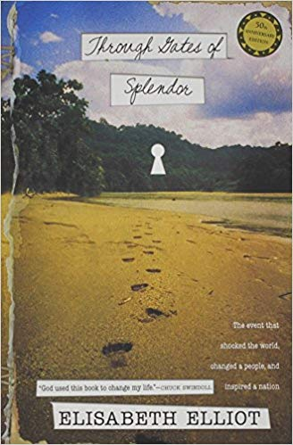 Through Gates of Splendor - Elisabeth Elliott