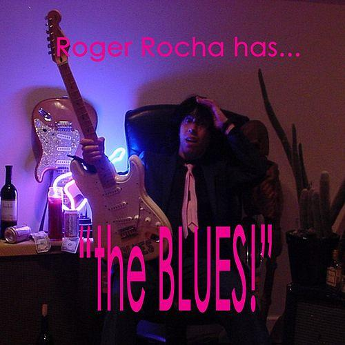 Roger Rocha has the ... %22BLUES!%22 500x500.jpg