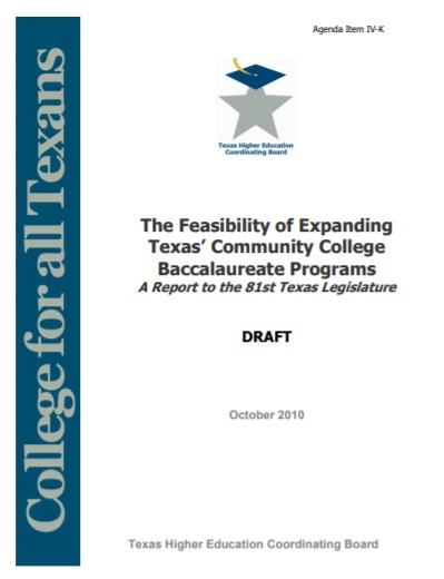 The Feasibility of Expanding Texas' Community College Baccalaureate Programs - A Report to the 81st Texas Legislature