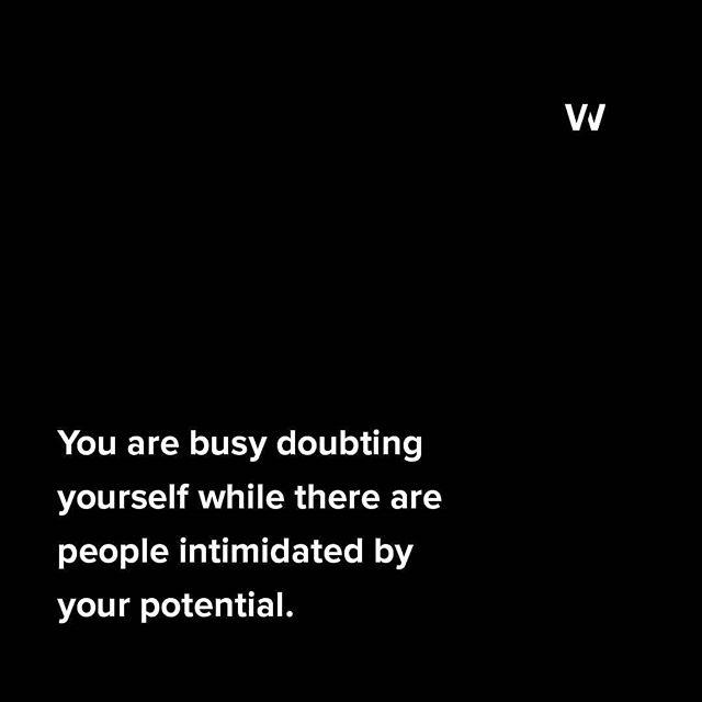 Sometimes, we are the last ones to see our own potential. Trust your work and let it speak for itself. Surround yourself with people you admire, see your potential, and those who are willing to push you in the right direction.