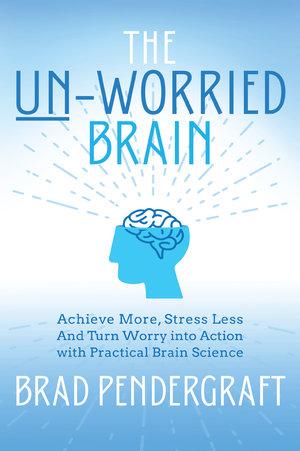 The Un- Worried Brain