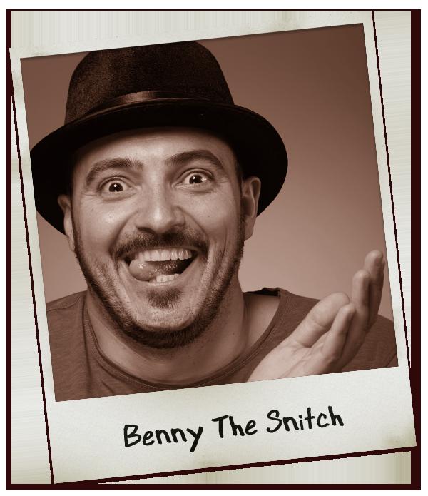 Benny The Snitch