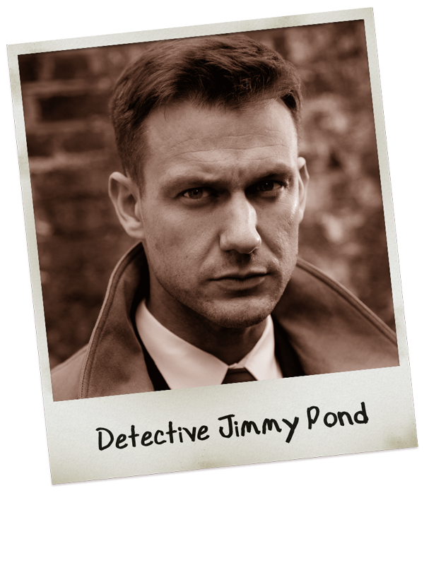 HEAD DETECTIVE & YOUR PARTNER - Experienced in the field and respected by many-a-colleague, Jimmy is only overshadowed by the loudness of his ties. There's no better man to have on your team when it comes time to bust dirtbags and clean up the streets.