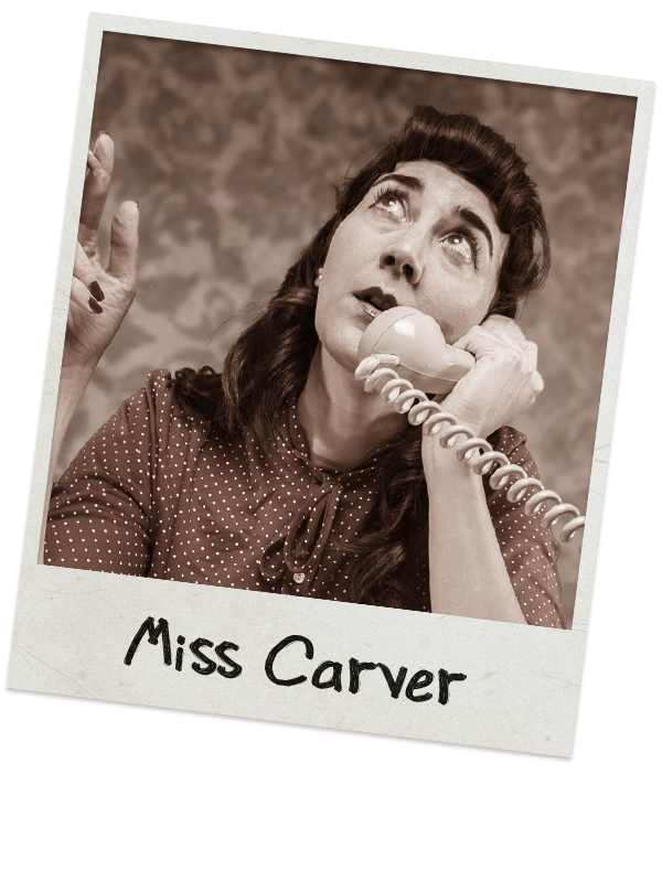 JIMMY'S SECRETARY & BUREAU SASS FACTORY - Miss Carver doesn't suffer fools because Miss Carver doesn't suffer—period. Whipsmart and loyal, she can kill you dead with a look, but will die for you if you're worth it. Write to her if you need any help. (If she gives you any lip, just blame it on her new lipstick.)