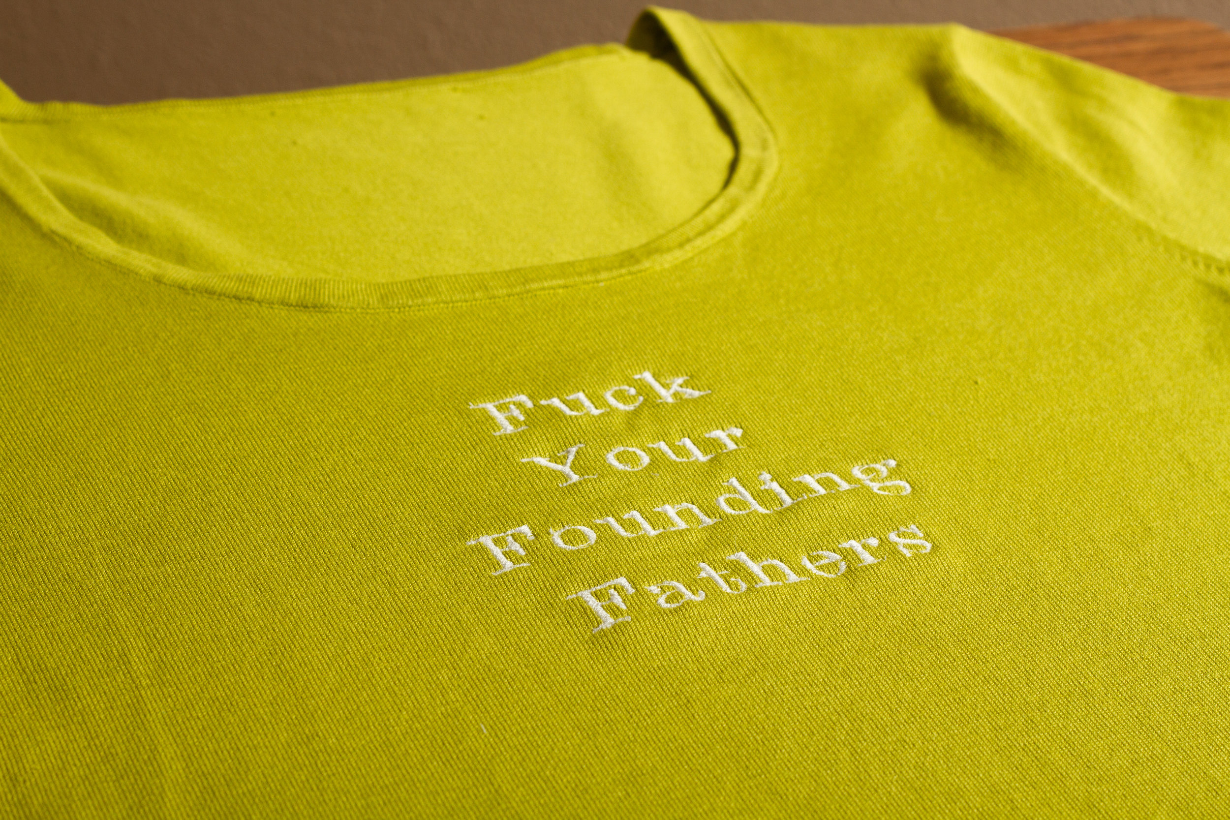 Fuck Your Founding Fathers - Tee