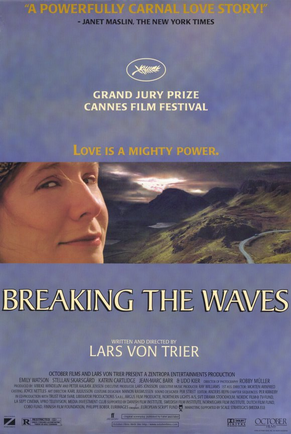 Breaking the waves  by  Lars Von Trier