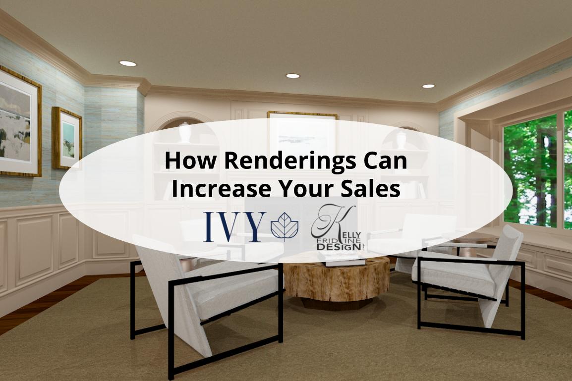 IVY WEBINAR: HOW RENDERINGS CAN INCREASE YOUR SALES