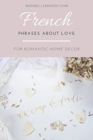 French Phrases About Love For A Truly Romantic Home — Mirabelle Makery
