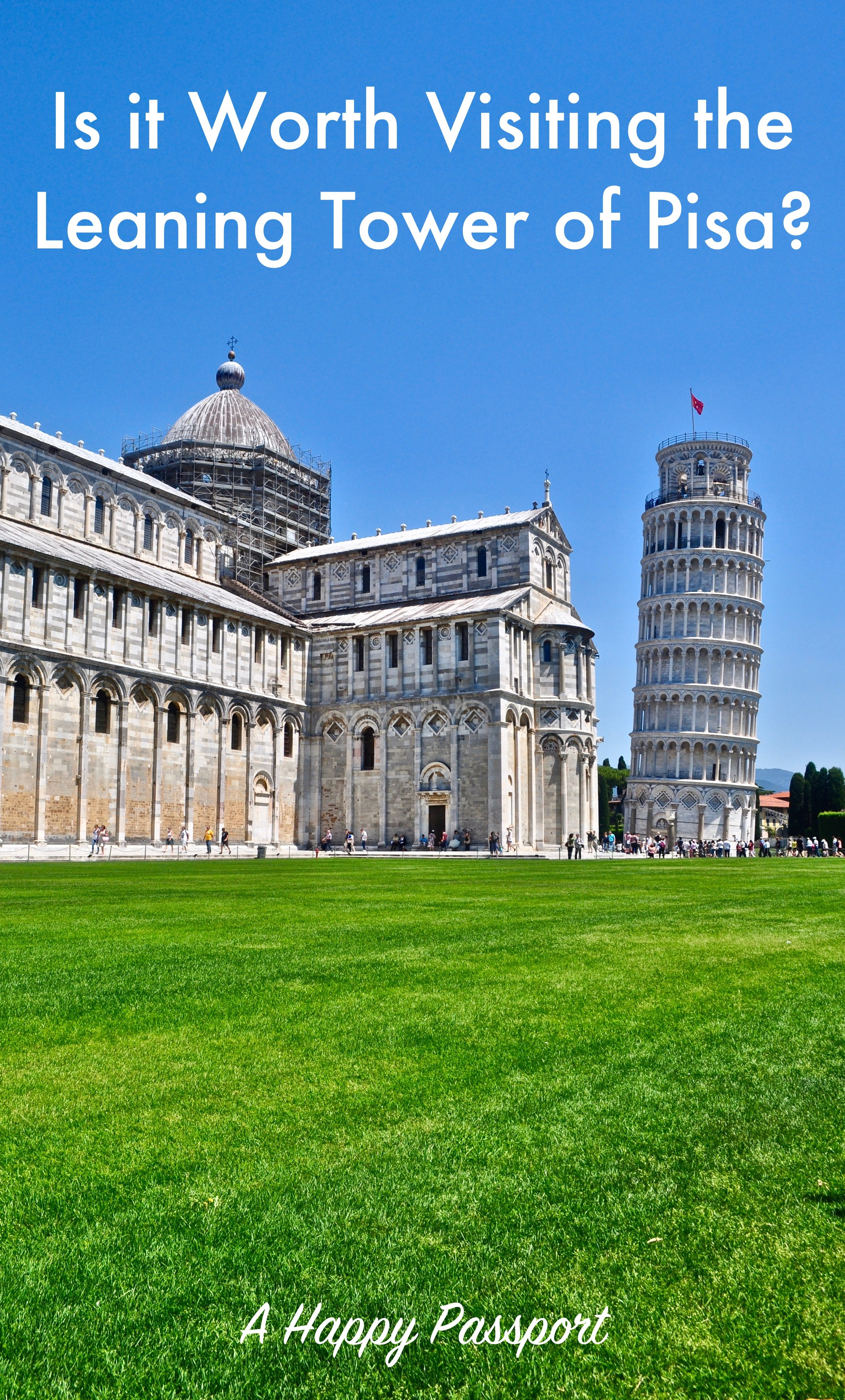 Is It Worth Visiting the Leaning Tower of Pisa? - A Happy Passport.  Is it worth going to Pisa, Italy to see the famous tower?  Here are 3 reason why it is a good idea to go and 5 reasons not to go.  #pisa #italy #leaningtower #europe