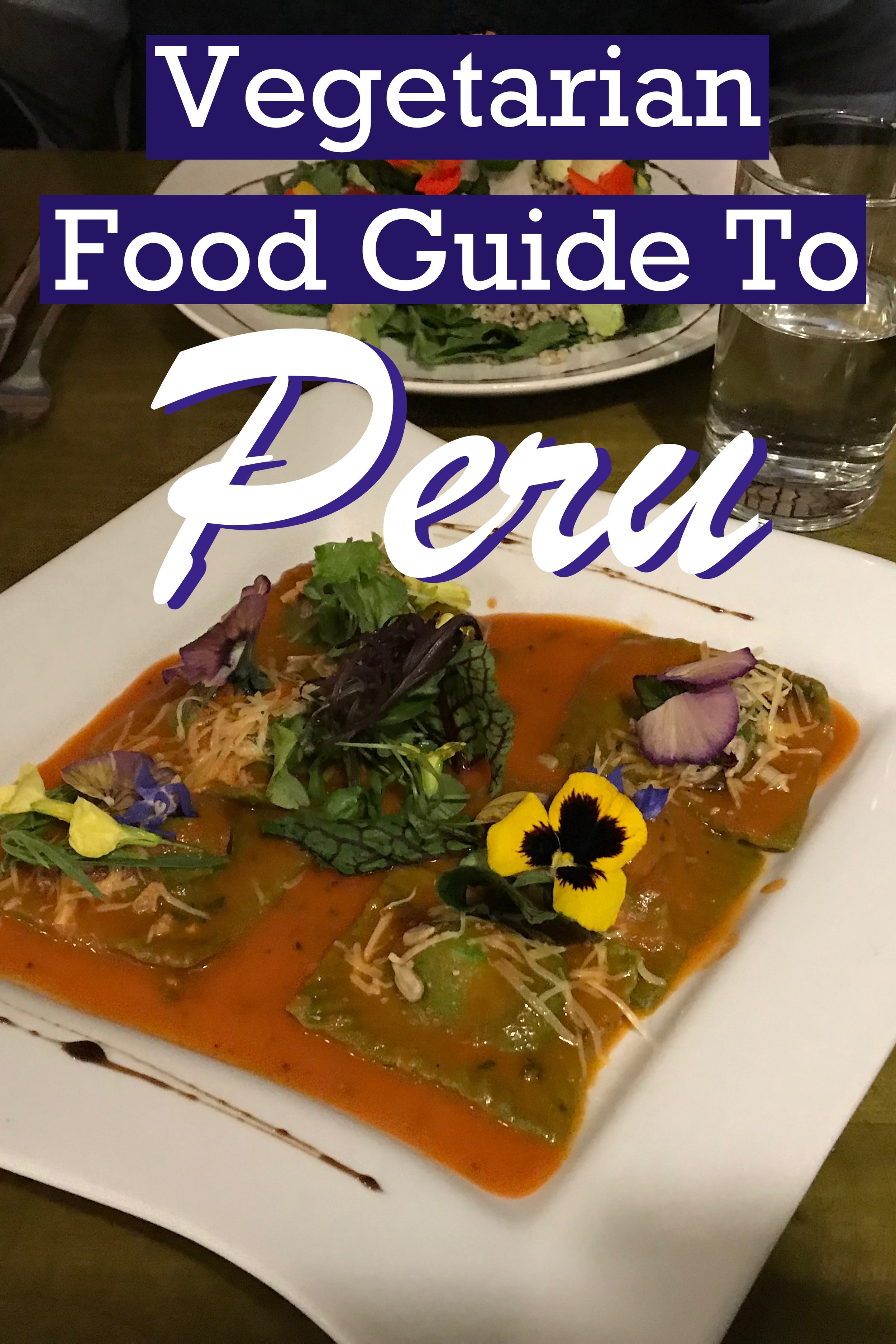 Peru is not known for being vegetarian-friendly.  However, with a little bit of prior planning, it is actually quite easy to eat a vegetarian diet in Peru without starving #Peru #vegetarian #food #restaurants