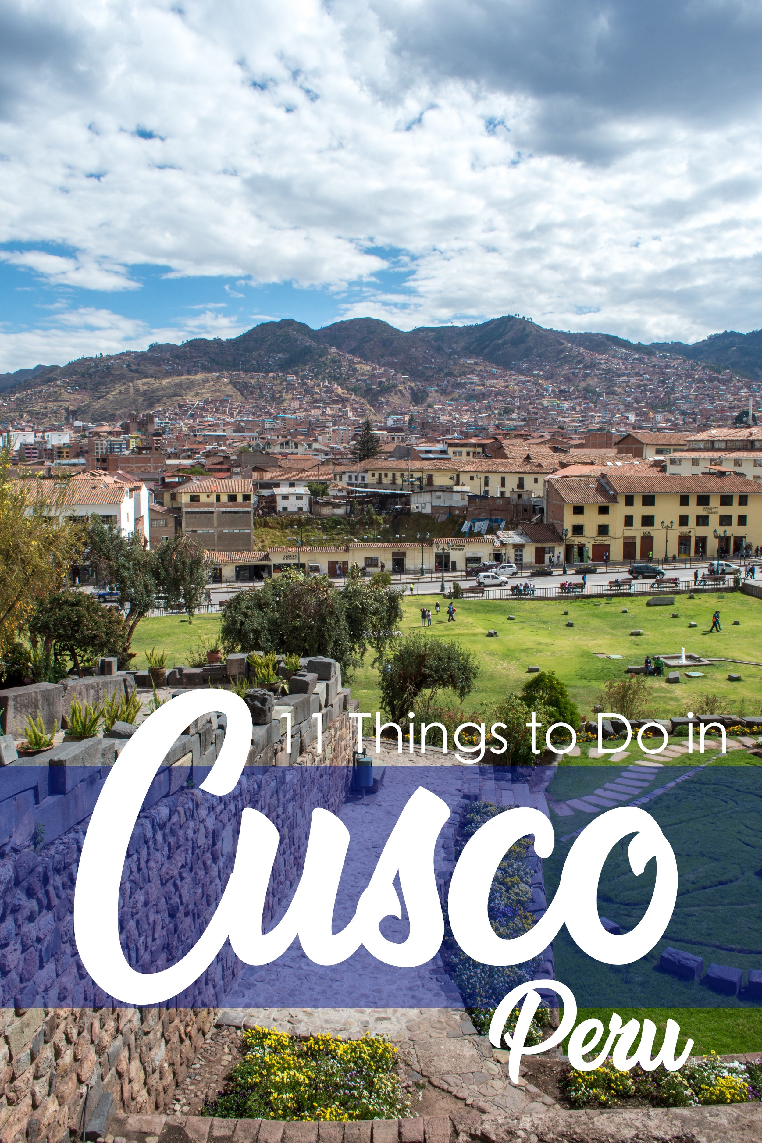 11 Things to Do in Cusco, Peru.  Cusco is more than just a gateway to Machu Picchu.  Beautiful architecture, abundant history, vibrant culture, and delicious food. #Cusco #Peru #Travel