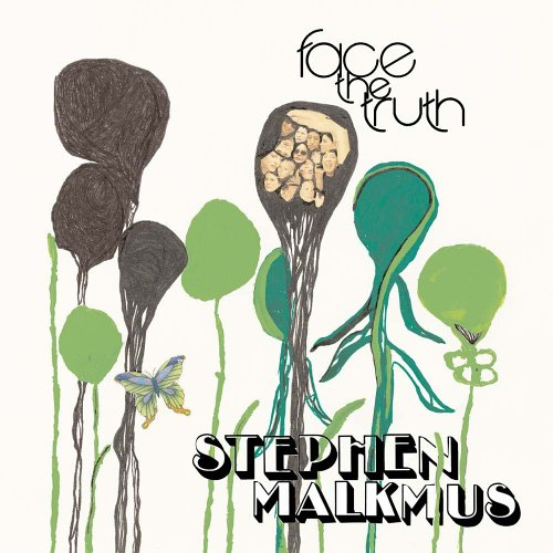 STEPHEN MALKMUS Face the Truth, 2005, self produced, 43:29