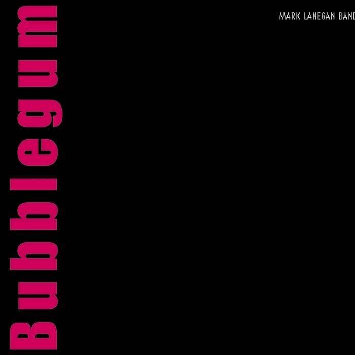 MARK LANEGAN Bubblegum, 2004, Chris Goss & Alain Johannes, 49:06