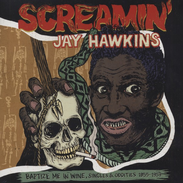 SCREAMIN' JAY HAWKINS  Baptize me in Wine, Singles & Oddities, 1955-1959, 48:00