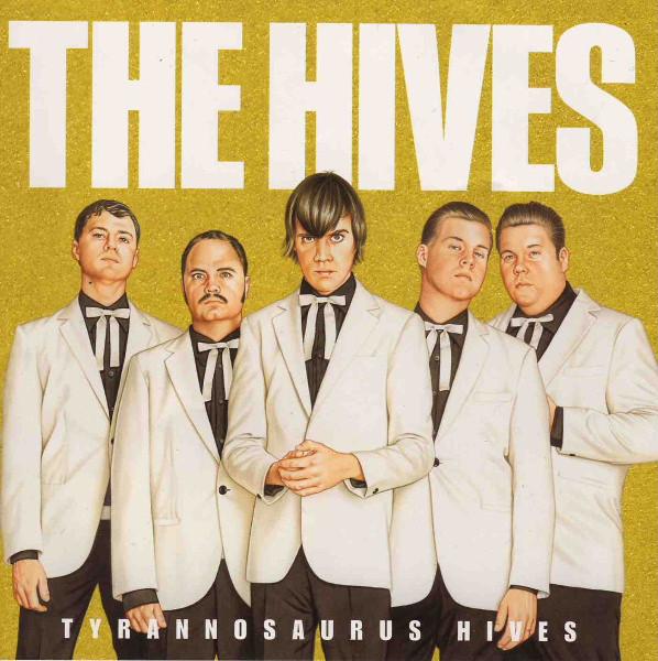 THE HIVES  Tyrannosaurus Hives, 2004, Pelle Gunnerfeldt, 29:58
