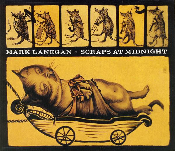 MARK LANEGAN   Scraps at Midnight, 1998, Mike Johnson, 40:00