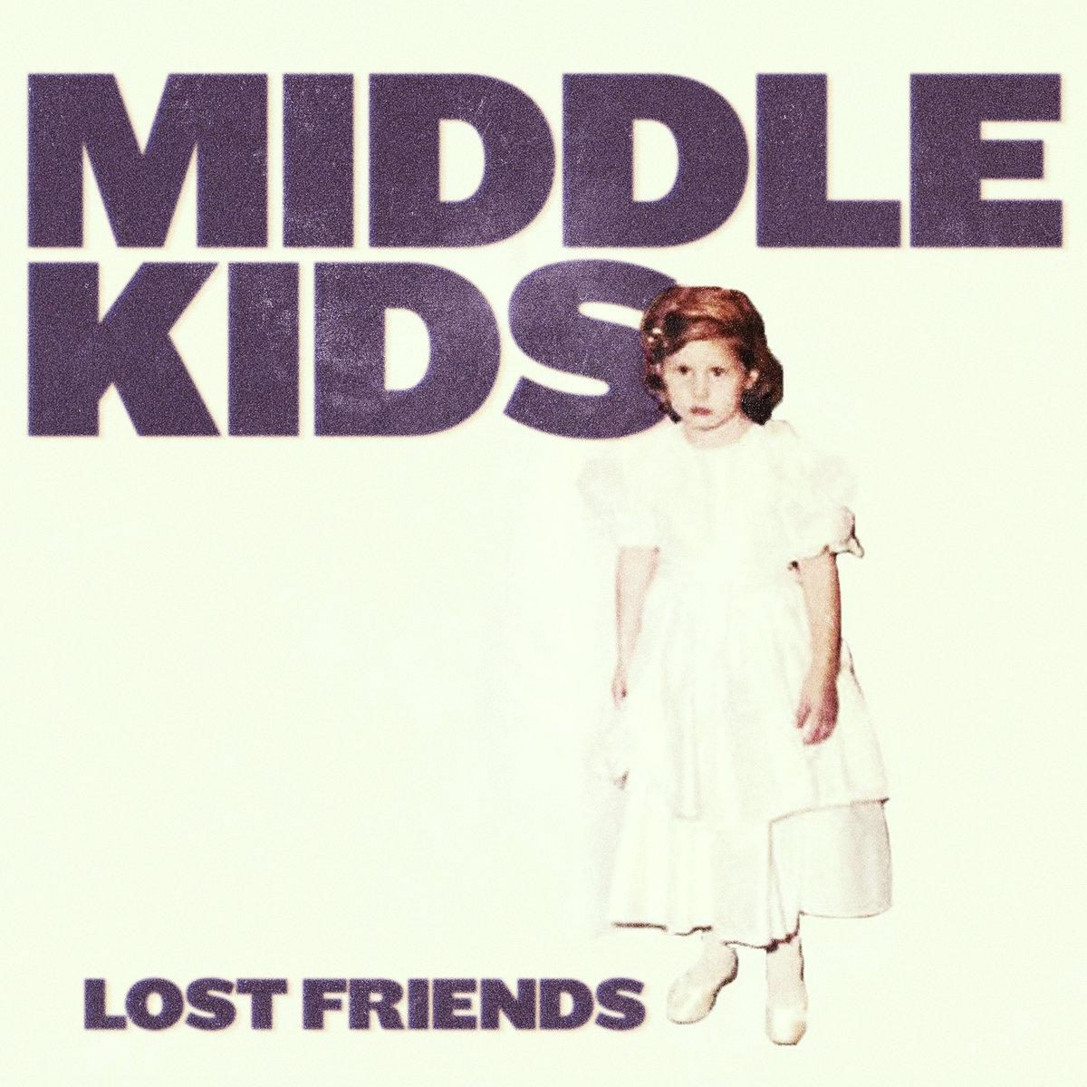 MIDDLE KIDS   Lost Friends, 2018, Tim Fitz, 39:00