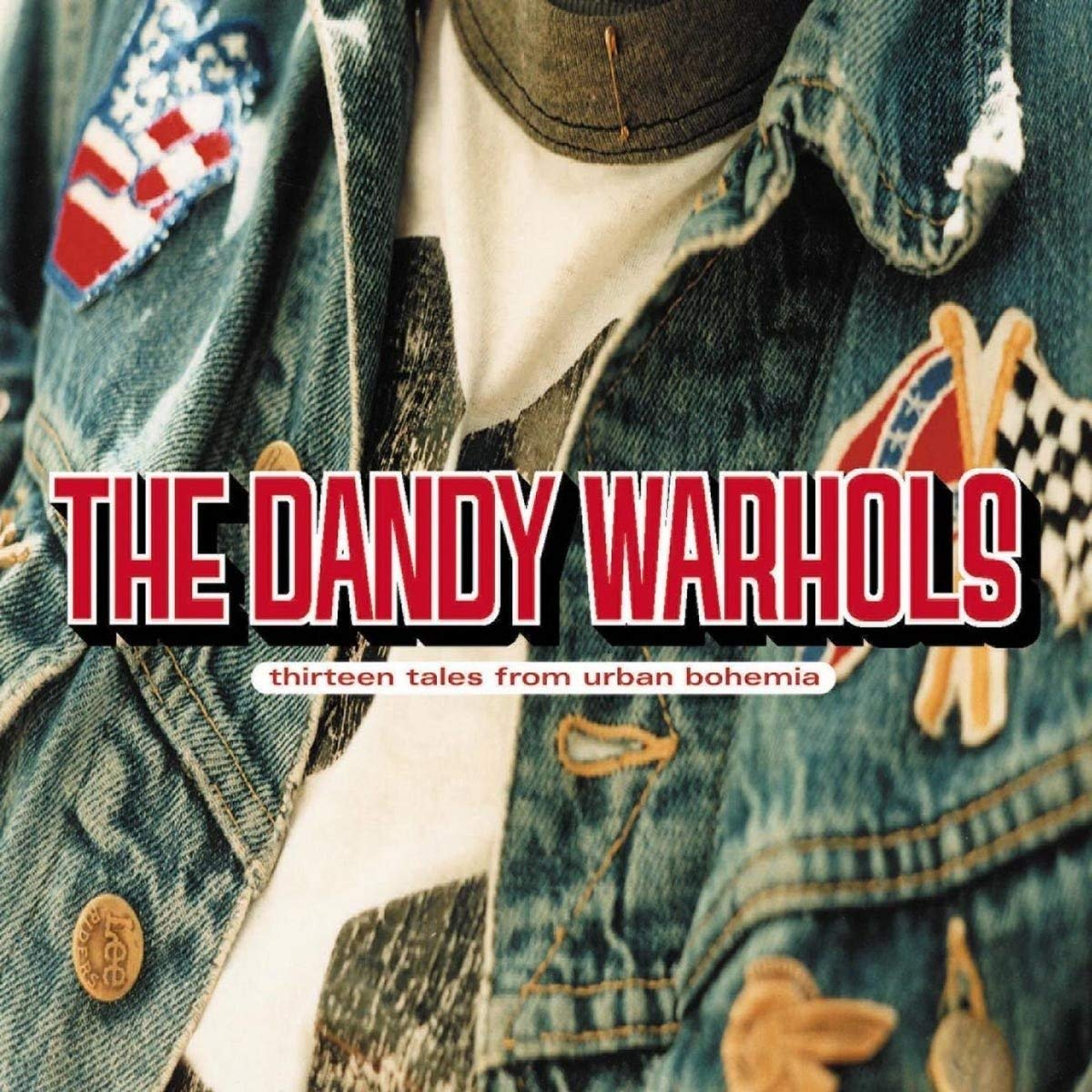 THE DANDY WARHOLS   Thirteen Tales from Urban Bohemia, 2000, Courtney Taylor-Taylor & Dave Sardy & Gregg Williams, 56:07