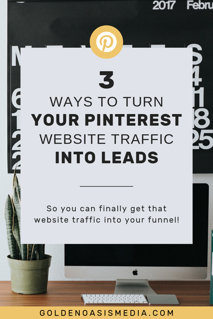 3-ways-to-turn-your-pinterest-website-traffic-into-leads.png