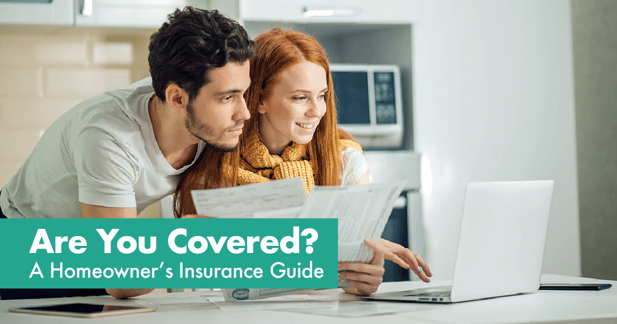 Are You Covered? A Homeowner's Insurance Guide       No one likes to think about disasters. Severe weather, fire, theft—or even a seemingly small issue like a broken pipe—can wreak havoc on your home and result in thousands of dollars in damages. Fortunately, a good homeowners insurance policy can offer you peace of mind that you and your family will be financially protected if disaster strikes.    A homeowners insurance policy covers your home—as well as the belongings in it—in case of theft, accidental damage, or certain natural disasters. In fact, most financial institutions require that you purchase homeowners insurance before they issue a mortgage. While coverage varies, most policies also help to protect you from liability should someone outside your household become injured on your property. And that liability coverage is often extended to include damage you (or anyone living in your household) may do to someone else's property.1    With all the protection offered, it's equally important to understand what a home insurance policy does NOT cover. For example, homeowners insurance won't pay to repair malfunctioning systems and appliances within your home. And terms vary, but standard policies typically exclude coverage related to floods, earthquakes, slow leaks, power failure, neglect, aging, faulty repairs or construction materials, and acts of war.2     Homeowners Insurance Covers Things Like:   ● Structure  ● Roof  ● Windows  ● Furniture/Personal Belongings  ● Liability for Non-Residents Injured on Property  ● Liability for Damage or Injury Caused by You or Your Pets   Most Standard Policies DON'T Cover:   ● Malfunctioning Systems & Appliances  ● Floods  ● Earthquakes  ● Slow Leaks  ● Power Failures  ● Neglect or Aging  ● Faulty Repairs  ● Acts of War       NARROWING THE COVERAGE GAP     So how do you minimize your risk when so many potential issues are excluded from a standard homeowners policy? Many insurers offer supplemental coverage options that can be 