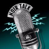 Noir Talk by the Film Noir Foundation - soundcloud.com/noirtalk