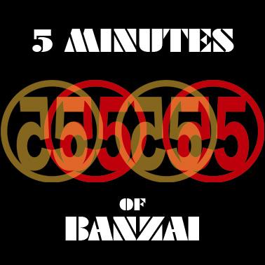 5 Minutes of Banzai - 5minutesofbanzai.com