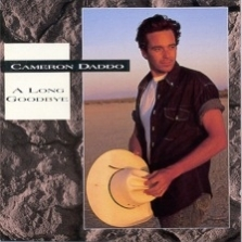 "Cameron Daddo - A LONG GOODBYE  ""Tried And True"""