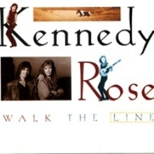 "Kennedy Rose - WALK THE LINE  ""Love Makes No Promises"""