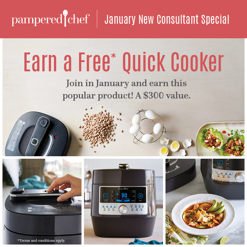 "Become a consultant in January and you can earn a free Quick Cooker when you submit $1,500 in commissionable sales in your first 30 days.  See complete details  on the Pampered Chef ""Be a consultant"" page."