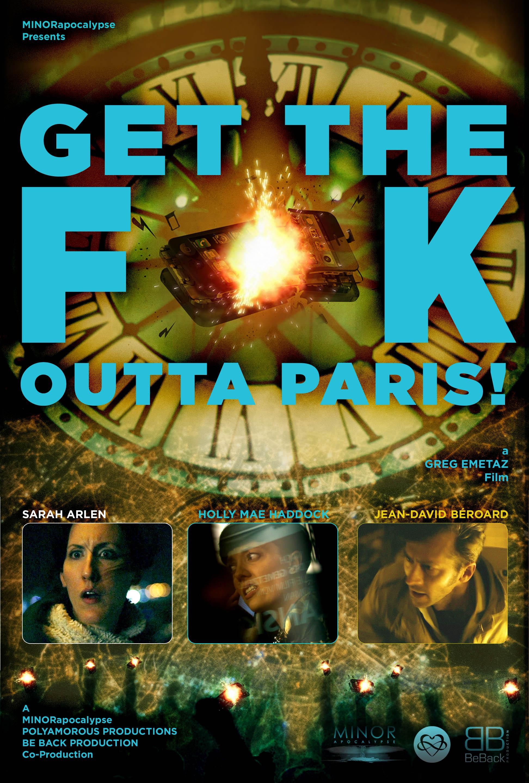 GET THE F K OUTTA PARIS