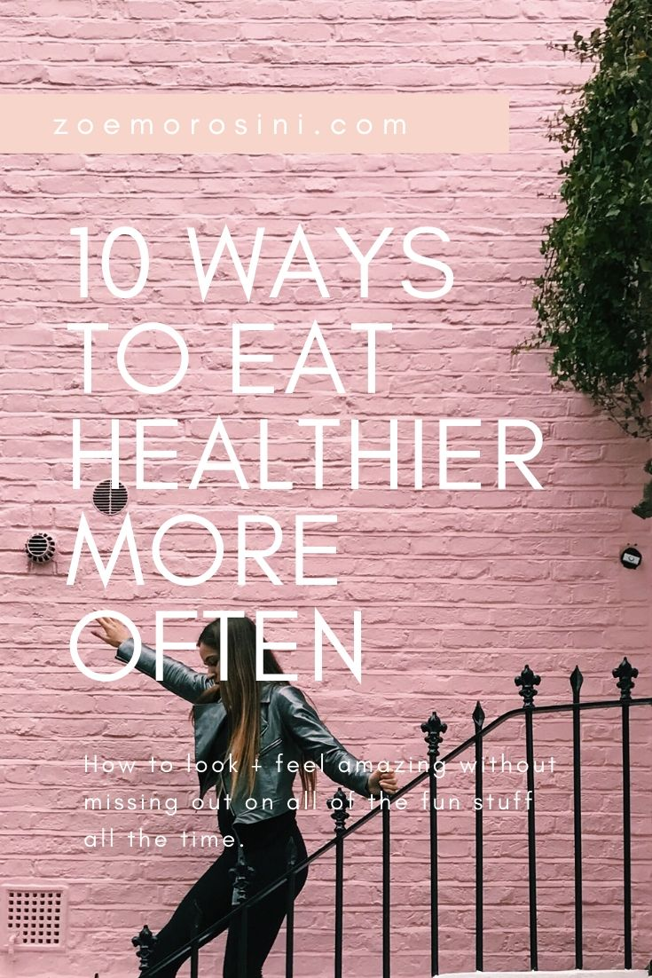 How to eat healthier more often | Zoe Morosini Nutrition