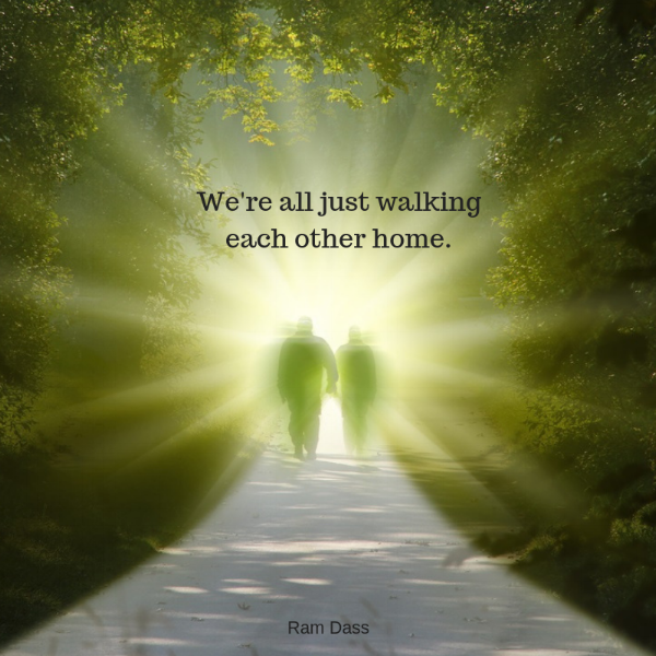 We're all just walkingeach other home..png