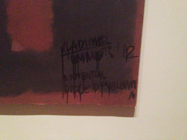"""Mark Rothko, """"Black on Maroon"""" / black paint    (On October 7, 2012, this 1958 painting was defaced by a male visitor while on view at the Tate Modern in London. The man, later identified as a Russian artist named Vladimir Umanets, used a marker pen to tag the work, writing, """"Vladimir Umanets '12 / a potential piece of yellowism."""" As a witness at the scene tweeted """"This guy calmly walked up, took out a marker pen and tagged it. Surreal.""""   Umanets later told Britain's Press Association news agency that he'd defaced the work in order to draw people's attention to  Yellowism , an artistic movement he'd co-founded, and compared his act to previous gestures from art history:  """"I didn't destroy the picture. I did not steal anything. There was a lot of stuff like this before. Marcel Duchamp signed things that were not made by him, or even Damien Hirst.""""    He also said he believed that his act had increased the painting's value.  """"I believe in what I am doing and I want people to start talking about this. It was like a platform,""""  he said.  """"I didn't decrease the value, I didn't destroy this picture, I put something new."""" )"""