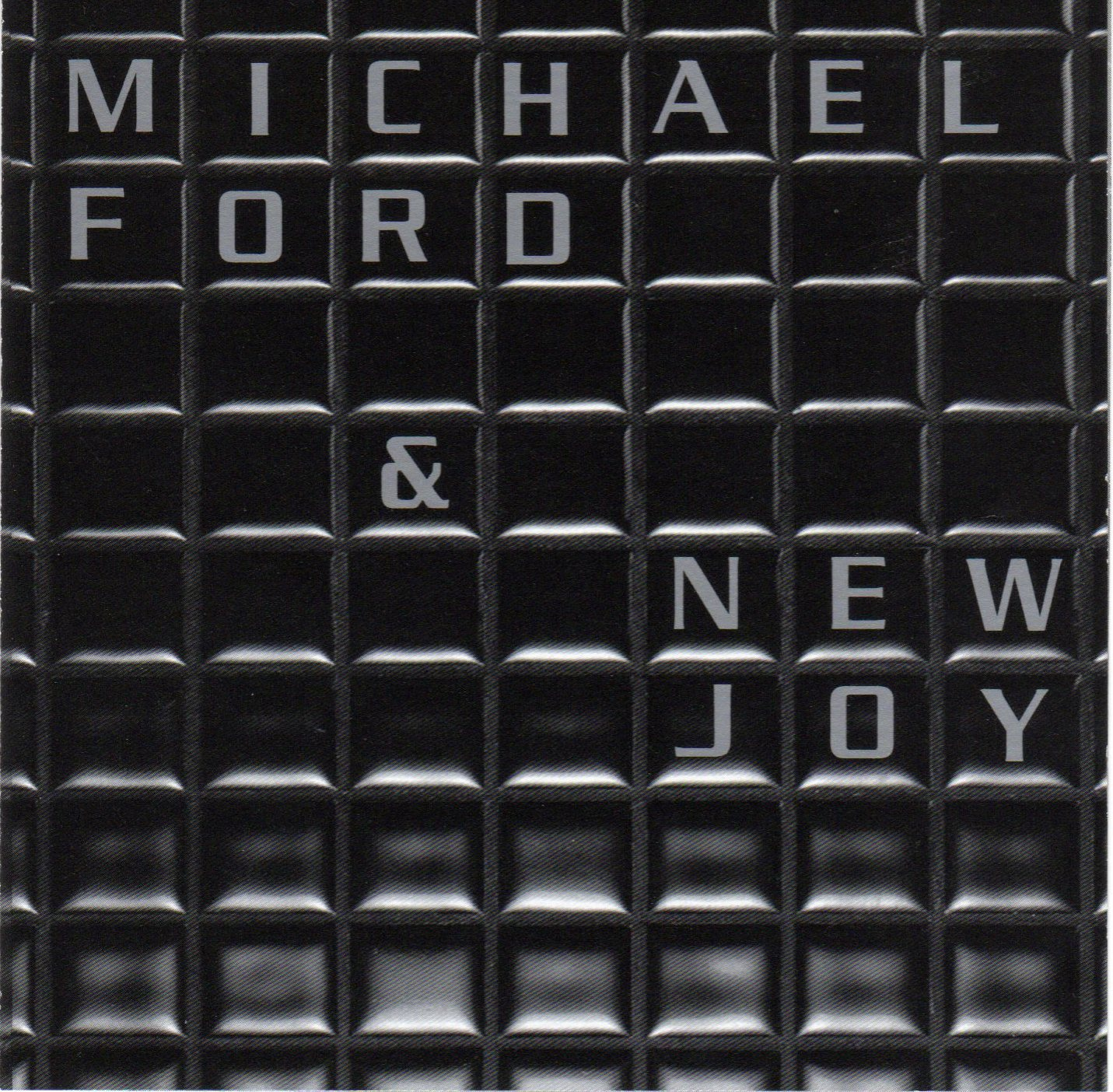 michael ford and new joy.jpg