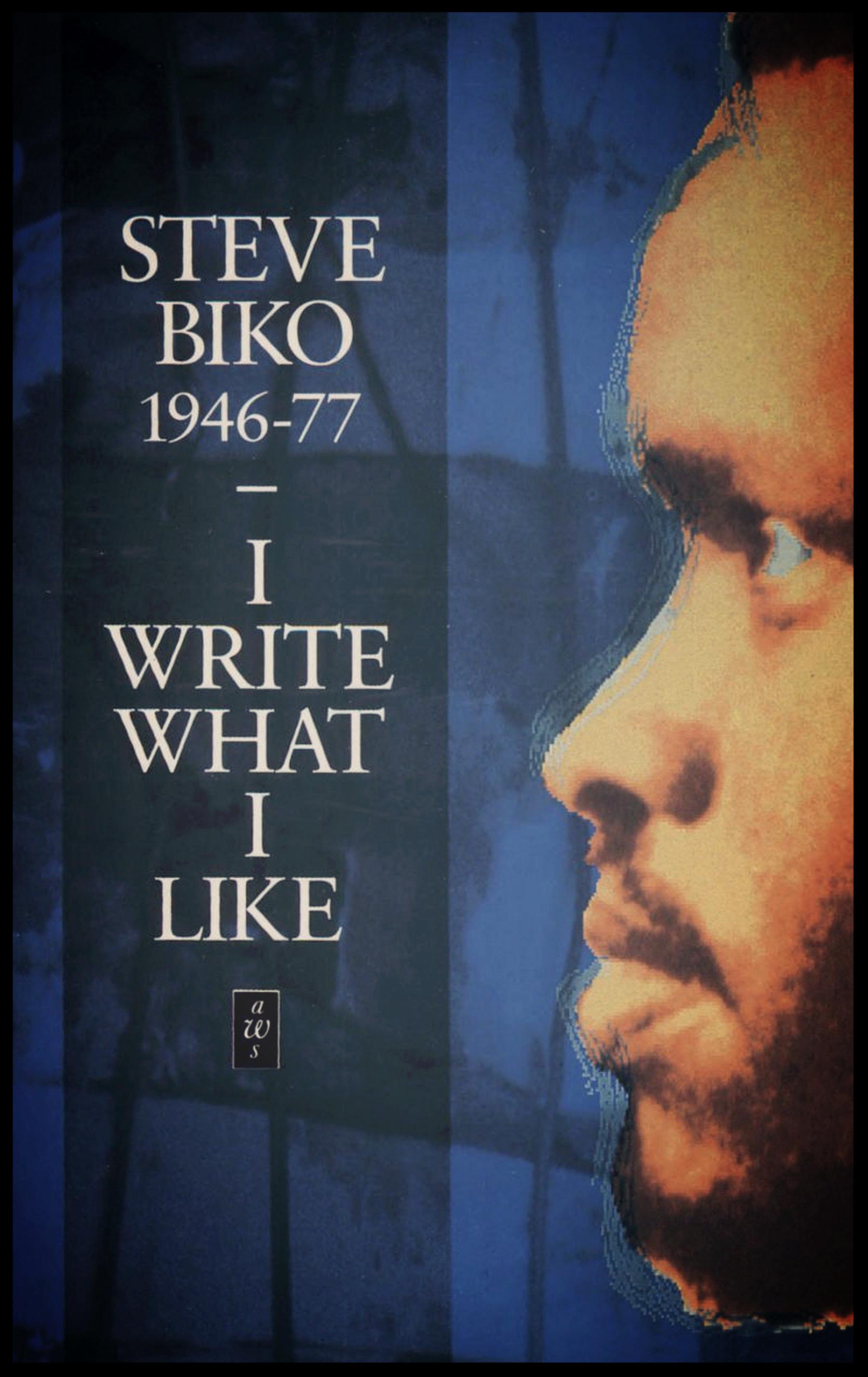 Excerpts - Steve Biko - I Write What I Like.png