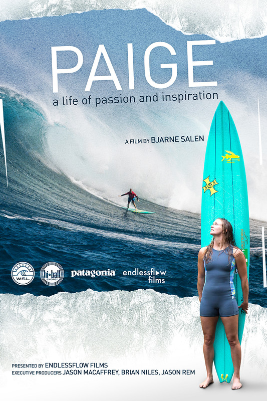 Paige - Follow the best female big wave surfer on the planet, Paige Alms on her journey in Hawaii to surf the biggest waves in the world while being a great inspiration to the next generation.