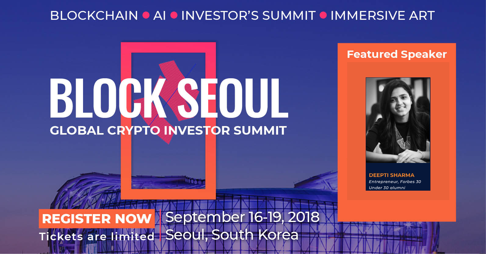 Block Seoul   -  September 18, 2018  A GLOBAL TECHNOLOGY SUMMIT FOR CRYPTO INVESTORS AND INNOVATORS   TED Style Talk on The Power of Human Connections & Community