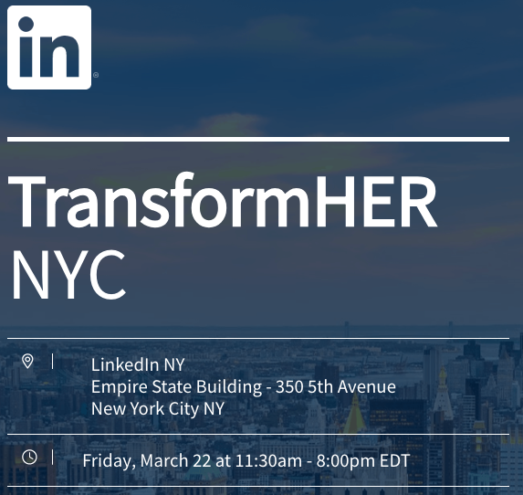 LinkedIn NY Transform HER NYC     March 22, 2019   Moderater for Panel - Protect Your Magic! How to Practice Self Care as a Woman of Color   Sarah Leydon, LinkedIn  Dr.   Tammy Wilborn  Sarah Leydon Stacey Hines Kenia Nuñez