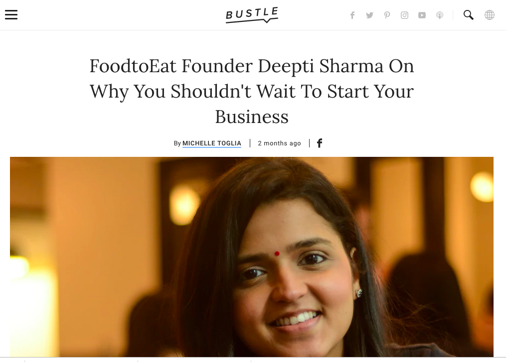 Bustle    FoodtoEat Founder Deepti Sharma On Why You Shouldn't Wait To Start Your Business